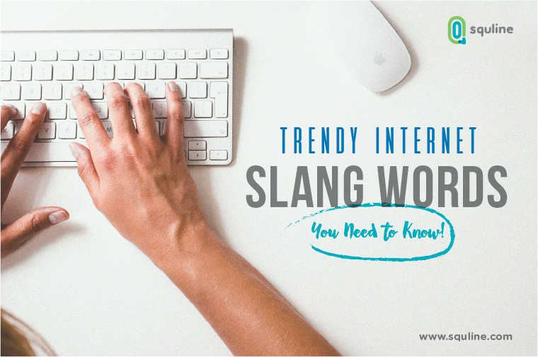 Trendy Internet Slang Words You Need to Know