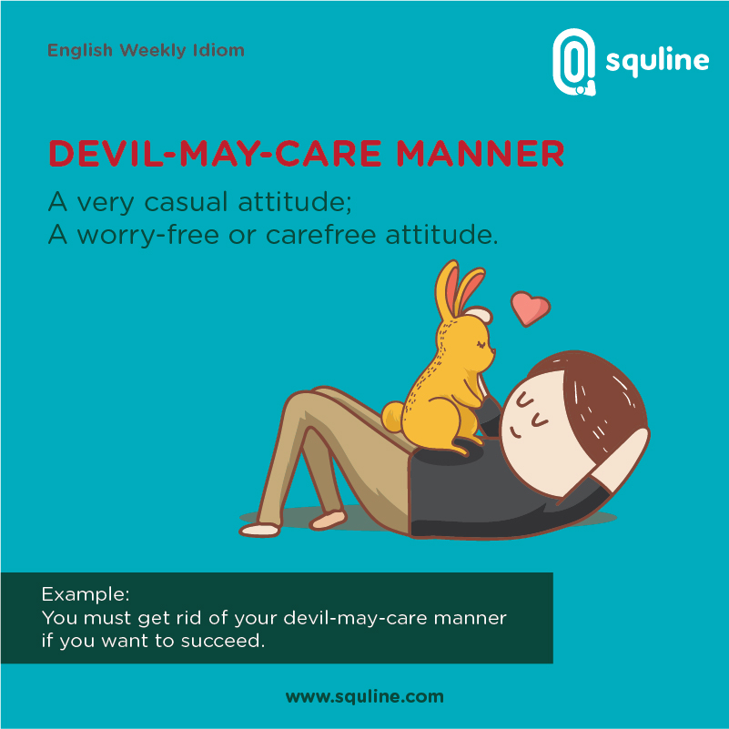 8 ENGLISH IDIOM_Devil-may-care manner_SEPTEMBER_WEEK 4